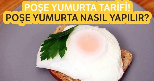 Masterchef Poşe yumurta tarifi! Poşe yumurta nasıl yapılır malzemeleri neler?