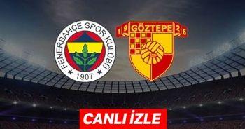 Fenerbahçe-Göztepe Maçı Canlı izle|
