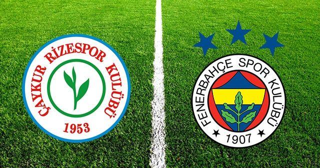 Çaykur Rizespor Fenerbahçe Maçı Saat Kaçta Hangi Kanalda? Rize FB Maçı Canlı İzle