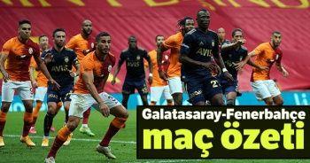 Galatasaray Fenerbahçe derbi MAÇ ÖZETİ