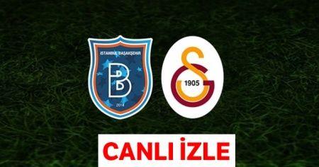 Başakşehir Galatasaray maçı kaç kaç canlı İZLE | Başakşehir Galatasaray maçı muhtemel 11'ler