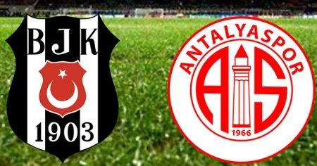 Beşiktaş - Antalyaspor CANLI İZLE! Beşiktaş Antalyaspor maçı hangi kanalda?