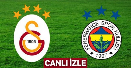 Galatasaray Fenerbahçe derbi MAÇI CANLI  İZLE! GS FB maçı 11'ler | DERBİ MAÇI KAÇ KAÇ?