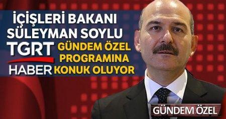 İçişleri Bakanı Süleyman Soylu, TGRT Haber Gündem Özel programında