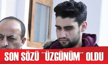 12 yıl 6 ay hapis cezası verilen Kadir Şeker'in son sözü 'Üzgünüm' oldu