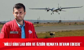 Bayraktar: Milli SİHA'lar hür ve özgür uçmaya devam edecek