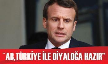"""Fransa Cumhurbaşkanı Macron: """"AB, Türkiye ile diyaloğa hala hazır"""""""
