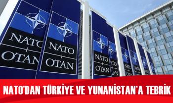NATO'dan Türkiye ve Yunanistan'a tebrik