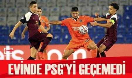 Başakşehir sahasında Paris Saint-Germain'e 2-0 yenildi
