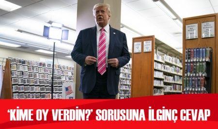 Trump'tan 'Kime oy verdiniz?' sorusuna ilginç cevap