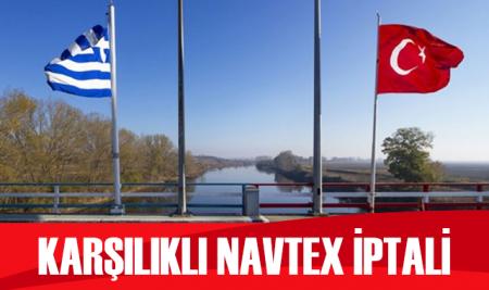 Türkiye ve Yunanistan'dan karşılıklı NAVTEX iptali