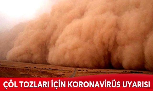 Çöl tozları için koronavirüs uyarısı