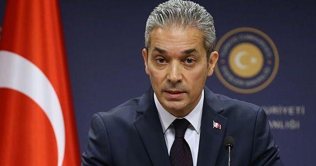 Dışişleri Bakanlığı Sözcüsü Hami Aksoy'dan açıklama