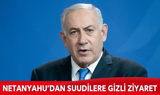 Netanyahu ile Bin Selman Suudi Arabistan'da görüştü