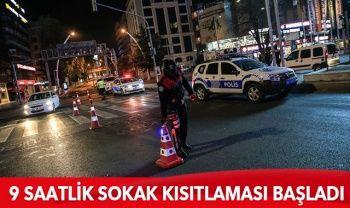 9 saatlik sokak kısıtlaması başladı