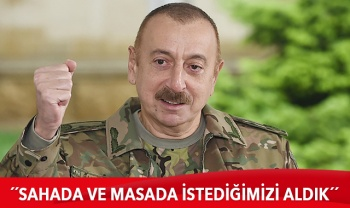 Aliyev: Sahada ve masada istediğimizi aldık