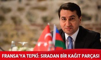 Azerbaycan'dan Fransa'ya tepki: Sıradan bir kağıt parçası