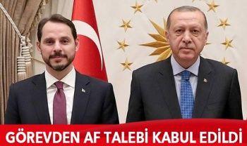 Berat Albayrak'ın görevden af talebi kabul edildi