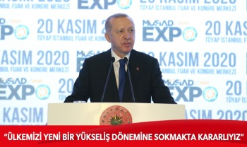 Cumhurbaşkanı Erdoğan: Ülkemizi yeni bir yükseliş dönemine sokmakta kararlıyız