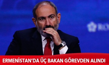 Ermenistan'da üç bakan görevden alındı