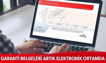 Garanti belgeleri elektronik ortama taşınıyor