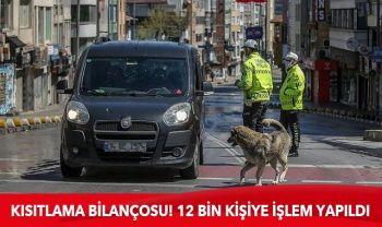 """İçişleri Bakanlığı: """"Sokağa çıkma kısıtlamasında 12 bin kişiye işlem yapıldı"""""""