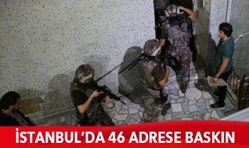 İstanbul'da 46 adrese eş zamanlı uyuşturucu baskını