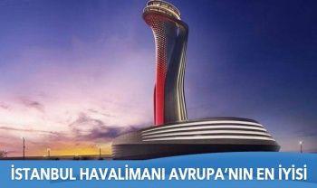 İstanbul Havalimanı Avrupa'nın En İyisi
