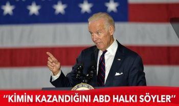 Joe Biden: Seçimi kimin kazandığını ABD halkı söyler