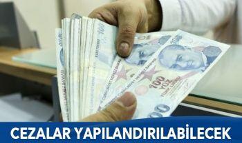 ÖTV, tüm idari para cezaları, KYK borçları yapılandırılabilecek
