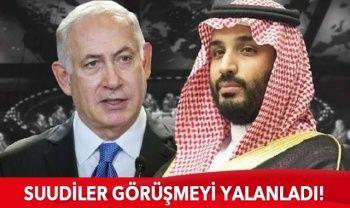 Suudi Arabistan, Netanyahu ile Bin Selman görüşmesini yalanladı