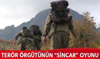 Terör örgütünün 'Sincar' oyunu