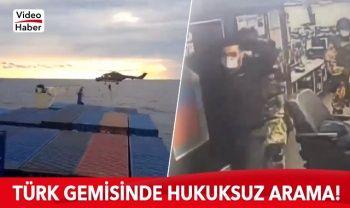 Yunan komutandan Türk gemisine hukuka aykırı arama
