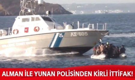 Alman ile Yunan polisinden kirli ittifak!
