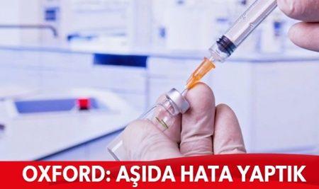 Oxford aşısında hayal kırıklığı: Hata yaptık