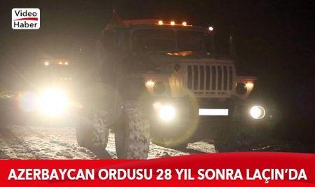 Azerbaycan ordusu Laçin'e girdi