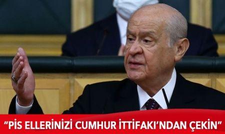 MHP Lideri Bahçeli: Pis ellerinizi Cumhur İttifakı'ndan çekin