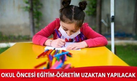 Okul öncesi eğitim-öğretim uzaktan yapılacak