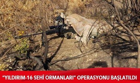 """""""Yıldırım-16 Sehi Ormanları"""" operasyonu başlatıldı"""