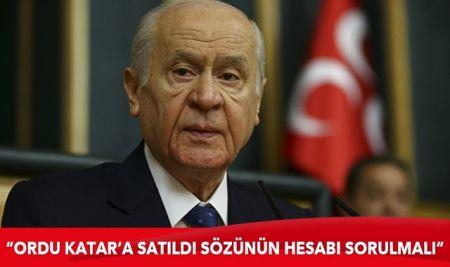 MHP Genel Başkanı Bahçeli: Ordu Katar'a satıldı sözünün hesabı sorulmalı