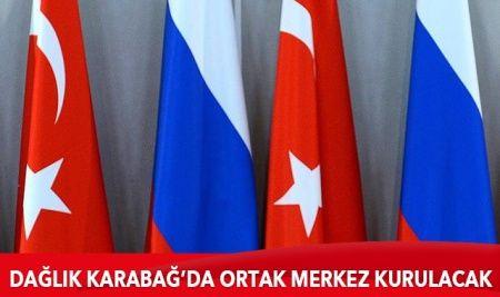 Rusya ve Türkiye, Dağlık Karabağ'da ortak merkez kuruyor