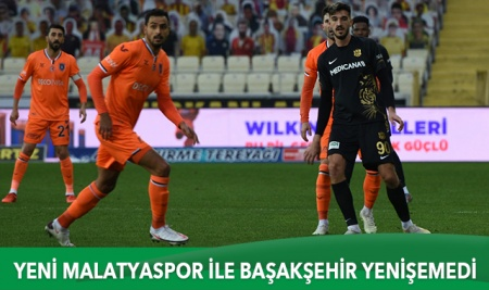Yeni Malatyaspor ile Medipol Başakşehir yenişemedi