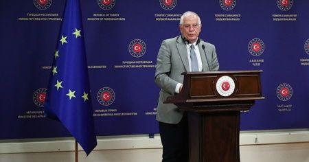 Borrell: Türkiye ve AB'de daha iyi bir atmosfer mevcut durumda