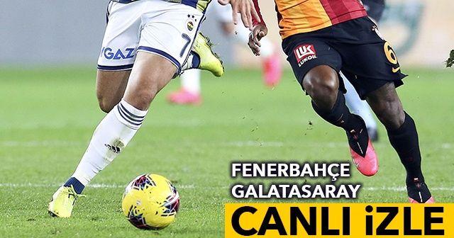 Fenerbahçe- Galatasaray CANLI İZLE! Fenerbahçe Galatasaray şifresiz canlı izle