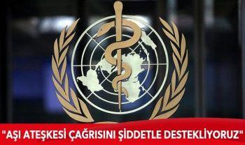 DSÖ: Dünya genelinde dün her 100 dakikada bir 25 bin yeni vaka rapor edildi