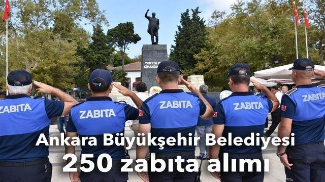 Ankara Büyükşehir Belediyesi 250 zabıta alımı ne zaman?