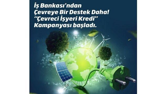 İş Bankası 'Çevreci İşyeri Kredi Kampanyası'nı başlattı