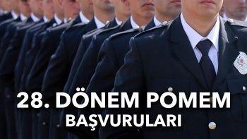 28. dönem POMEM polis alımı başvuruları ne zaman?