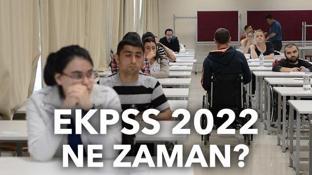 EKPSS ne zaman 2022 yapılacak? EKPSS puanı kaç yıl geçerli?