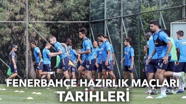 Fenerbahçe hazırlık maçları ne zaman, hangi kanalda?